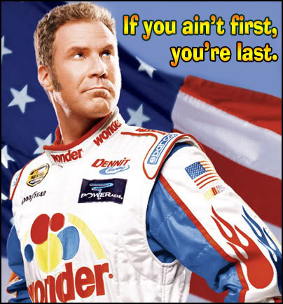ricky-bobby-if-you-aint-first.jpg