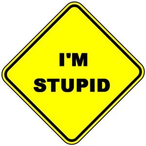 stupid sign